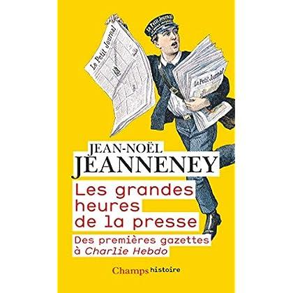 Les grandes heures de la presse (Champs Histoire)