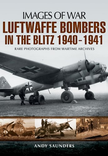 Luftwaffe Bombers in the Blitz 1940-1941 (Images of War) por Andy Saunders