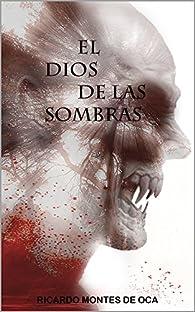 El dios de las sombras par  Ricardo Montes de Oca