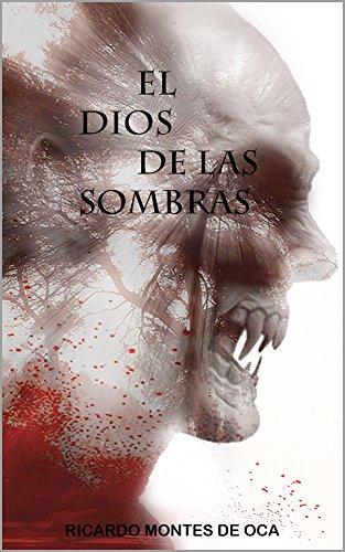 El dios de las sombras por Ricardo Montes de Oca