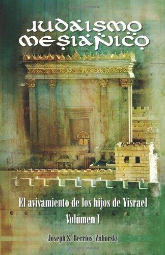 Judaismo Mesianico: El Avivamiento de Los Hijos de Yisrael