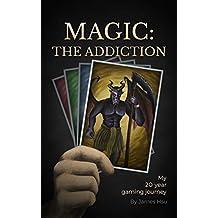 Magic: The Addiction: My 20-Year Gaming Journey (English Edition)