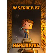 Minecraft: In Search of Herobrine: A Famous Novel About Minecraft (English Edition)