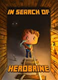 Minecraft: In Search of Herobrine: A Famous Novel About Minecraft