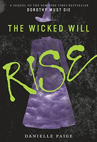 The Wicked Will Rise (Dorothy Must Die Book 2) by [Paige, Danielle]