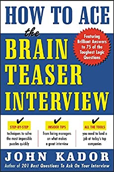 How to Ace the Brainteaser Interview by [Kador, John]