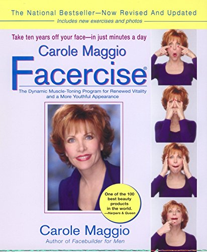Book's Cover of Carole Maggio Facercise R The Dynamic MuscleToning Program for Renewed Vitality and a More Youthful Appearance Revised and Updated
