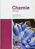 Chemie Oberstufe - Westliche Bundesländer: Allgemeine Chemie, Physikalische Chemie und Organische Chemie: Schülerbuch - Gesamtband