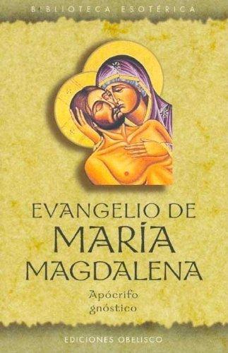 Evangelio de María Magdalena. Apocrifo, Gnóstico (TEXTOS TRADICIONALES) por Desconocido