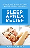 Best Sleep Apnea Machines - Sleep Apnea Relief: No Mask Sleep Apnea Treatments Review
