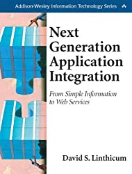 Next Generation Application Integration: From Simple Information to Web Services by David S. Linthicum (2003-08-25)