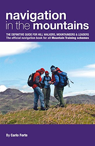 Navigation in the Mountains: The definitive guide for Hill Walkers, Mountaineers & Leaders The official navigation book for all Mountain Training schemes (Mountain Training Handbooks)