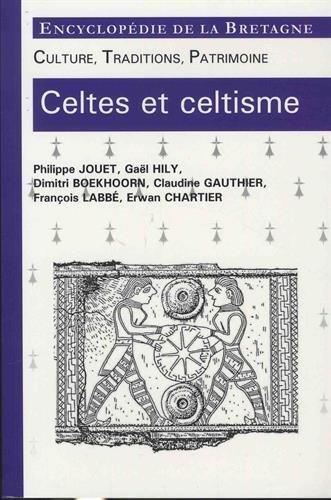 Celtes et celtisme culture, traditions, patrimoine
