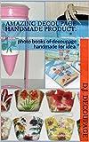 Amazing decoupage handmade product.: photo books of decoupage handmade for idea.