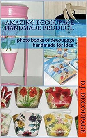 Amazing decoupage handmade product.: photo books of decoupage handmade for
