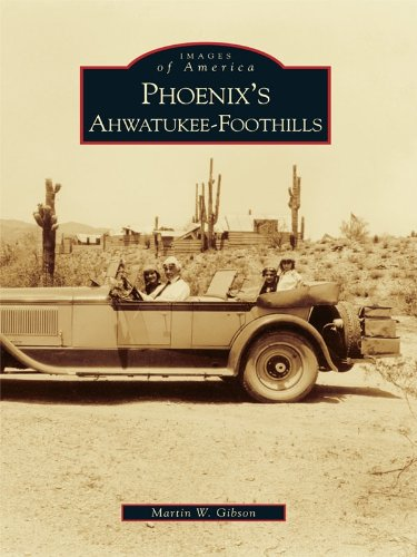 Phoenix's Ahwatukee-Foothills (Images of America) (English Edition) (Der Phoenix Club)
