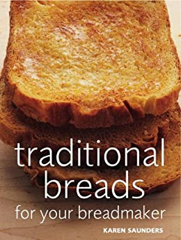 Traditional Breads For Your Breadmaker von [Saunders, Karen]