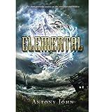{ ELEMENTAL } By John, Antony ( Author ) [ Nov - 2013 ] [ Paperback ]