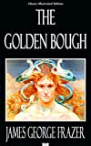 Image de The Golden Bough - Classic Illustrated Edition (English Edition)