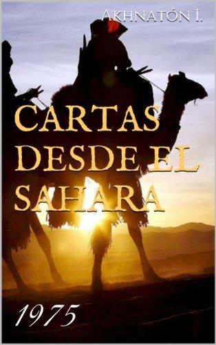 Cartas desde el Sahara. 1975 por Akhnatón Ibáñez Rodríguez