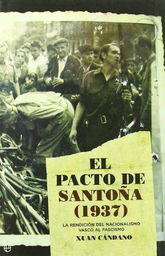 Pacto de santoña (1937), el (Historia Del Siglo Xx) por Xuan Candano