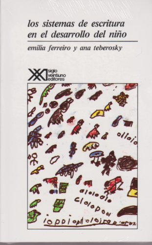 Los sistemas de escritura en el desarrollo del niño (Educación) por Emilia Ferreiro