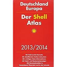 Der Shell Atlas 2013/2014 Deutschland 1:300 000, Europa 1:750 000