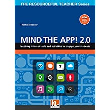 Mind the App! 2.0. Inspiring tolls and mobile learning activities for your class. The resourceful teacher series