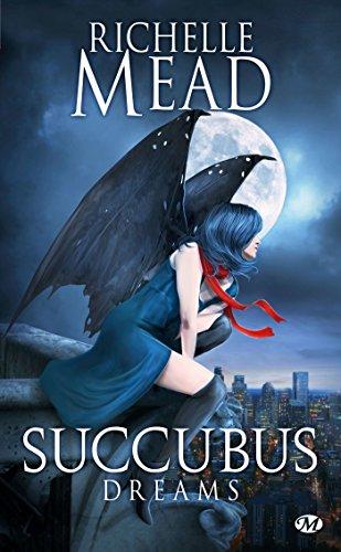 Succubus, Tome 3: Succubus Dreams par Richelle Mead