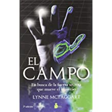 El Campo/ The Field: En busca de la fuerza secreta que mueve el universo / The quest for the secret force of the universe