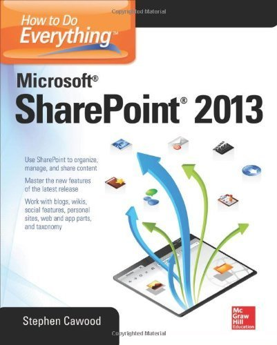 How to Do Everything Microsoft SharePoint 2013 by Cawood, Stephen (2013) Paperback