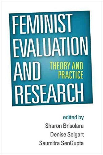 [Feminist Evaluation and Research: Theory and Practice] (By: Sharon Brisolara) [published: May, 2014]