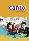 CANTO - Ausgabe 2007: Unser Liederbuch