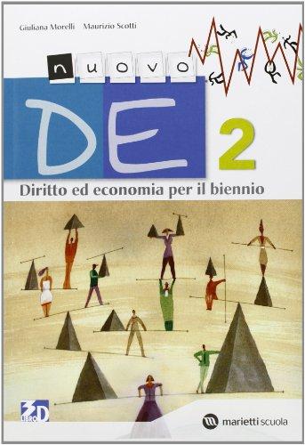 Nuovo DE. Diritto ed economia. Con espansione online. Per il biennio delle Scuole superiori: NUOVO DE 2
