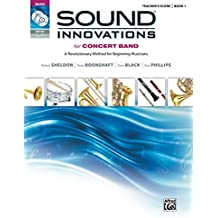 Sound Innovations - Teacher's Score (Concert Band), Book 1: A Revolutionary Concert Band Class Method for Beginning Musicians (Sound Innovations Series for Band)