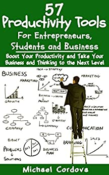 57 Productivity Tools: For Entrepreneurs, Students and Business (English Edition) par [Cordova, Michael]