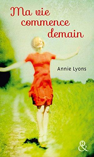 Ma vie commence demain (&H) par [Lyons, Annie]