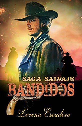 BANDIDOS (Saga Salvaje nº 3) de [Escudero, Lorena]