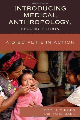 Introducing Medical Anthropology: A Discipline in Action by Singer, Merrill, Baer, Hans 2nd (second) Edition [Paperback(2011)]
