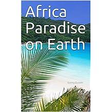 Africa Paradise on Earth: Sunny Gusain (English Edition)
