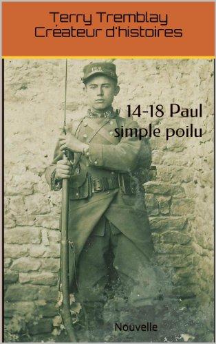 Livre gratuits en ligne 14-18 Paul simple poilu: Nouvelle pdf epub