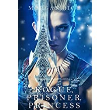 Rogue, Prisoner, Princess (Of Crowns and Glory—Book 2) (English Edition)