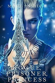 Rogue, Prisoner, Princess (Of Crowns and Glory—Book 2) (English Edition) van [Rice, Morgan]