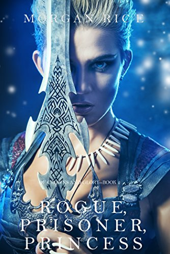rogue-prisoner-princess-of-crowns-and-glory-book-2-english-edition