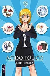 Ácido Fólico (Comedia Romántica) (Spanish Edition)