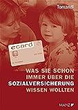 Was Sie schon immer über die Sozialversicherung wissen wollten - Theodor Tomandl