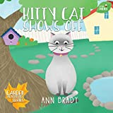 Kitty Cat Shows Off (Little Friends: Garden Adventures Series Book 5)