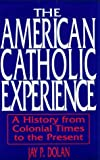 American Catholic Experience: Theology by Jay P. Dolan (1992-09-30)