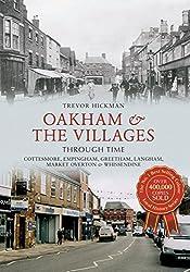 Oakham & Villages Through Time: Cottesmore, Empingham, Greetham, Langham, Market Overton and Whissendine (English Edition)