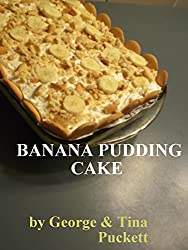 Banana Pudding Cake: Baking by the Numbers (English Edition)